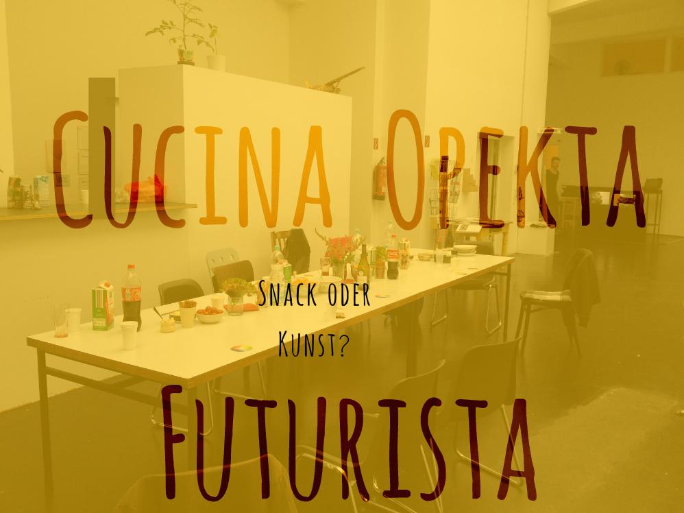 Cucina Opekta Futurista – 22.10. 17 – 19 Uhr